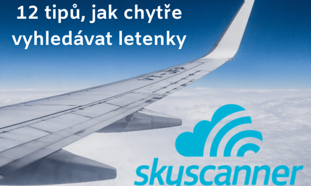 Skyscanner – 12 tipů a kompletní návod, jak správně vyhledávat letenky