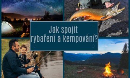 Jak spojit rybaření a kempování?